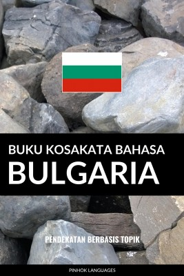 Buku Kosakata Bahasa Bulgaria by Pinhok Languages from PublishDrive Inc in Language & Dictionary category