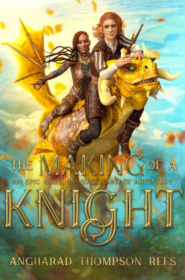 The Making of a Knight by Angharad Thompson Rees from PublishDrive Inc in Teen Novel category