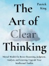 The Art of Clear Thinking by Patrick King from  in  category