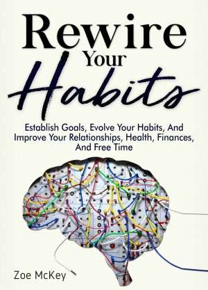 Rewire Your Habits by Zoe McKey from PublishDrive Inc in Motivation category