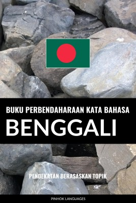 Buku Perbendaharaan Kata Bahasa Benggali by Pinhok Languages from PublishDrive Inc in Language & Dictionary category