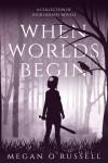 When Worlds Begin - text