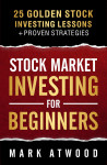 Stock Market Investing For Beginners by Mark Atwood from  in  category