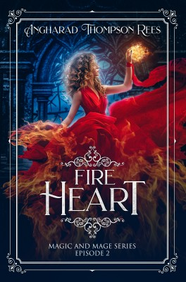 Fire Heart: Magic and Mage Series Episode 2 by Angharad Thompson Rees from PublishDrive Inc in Teen Novel category
