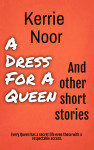 A Dress For A Queen And Other Short Stories - text
