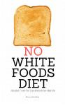 No White Foods Diet - text