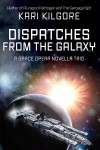 Dispatches from the Galaxy