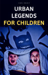 Urban Legends for Children