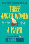 Three Angry Women And A Baby - text