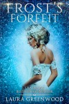 Frost's Forfeit by Laura Greenwood from  in  category