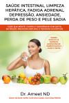 Saúde Intestinal, Limpeza Hepática, Fadiga Adrenal, Depressão, Ansiedade, Perda De Peso E Pele Sadia - text