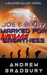Joe & Bixby: Marked For Averageness - text