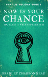 Now Is Your Chance - text