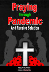Praying Through Pandemic and Receive Solution - text