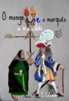 O monge, a multidão, e o marquês - text