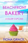 Beachfront Bakery: A Killer Cupcake (A Beachfront Bakery Cozy Mystery—Book 1) - text