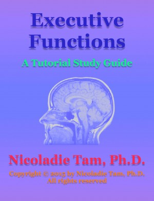 Executive Functions: A Tutorial Study Guide by Nicoladie Tam from PublishDrive Inc in Family & Health category