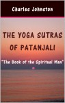 The Yoga Sutras of Patanjali: The Book of the Spiritual Man by Charles Johnston from  in  category