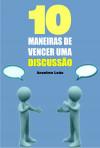 10 Maneiras de vencer uma discussão by Anselmo Leão from  in  category
