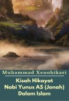 Kisah Hikayat Nabi Yunus AS (Jonah) Dalam Islam - text