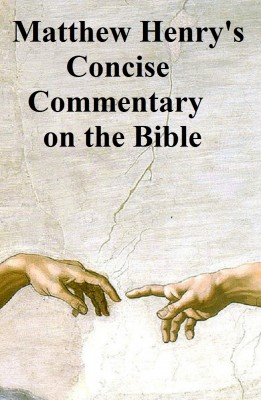 Matthew Henrys Concise Commentary on the Bible by Matthew Henry from PublishDrive Inc in Religion category