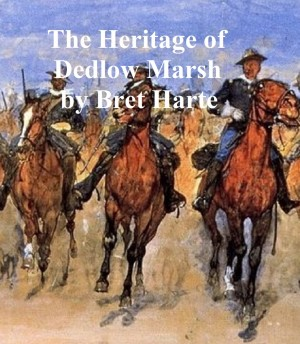 The Heritage of Dedlow Marsh and Other Tales, collection of stories by Bret Harte from PublishDrive Inc in General Novel category