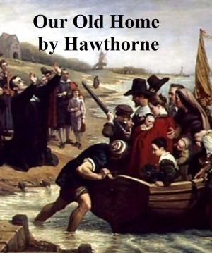 Our Old Home, A Series of English Sketches by Nathaniel Hawthorne from PublishDrive Inc in Language & Dictionary category