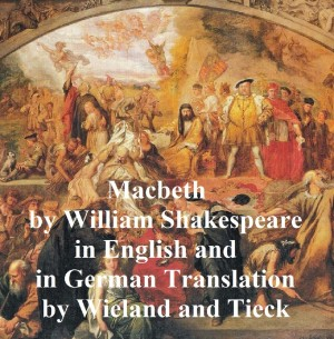 Macbeth, Bilingual Edition (English with line numbers and two German translations) by William Shakespeare from PublishDrive Inc in Language & Dictionary category