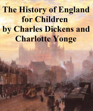 History of England for Children by Charles Dickens from PublishDrive Inc in Teen Novel category