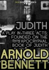 Judith, a Play in Three Acts by Arnold Bennett from  in  category