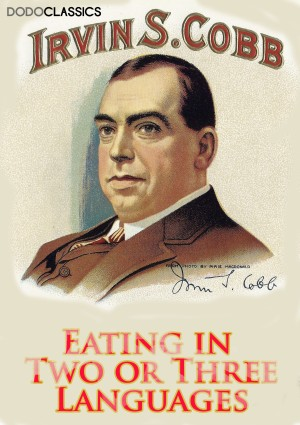 Eating in Two or Three Languages by Irvin S. Cobb from PublishDrive Inc in History category