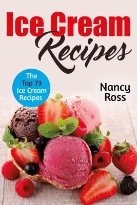 Ice Cream Recipes by Nancy Ross from PublishDrive Inc in Recipe & Cooking category