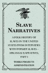 Slave Narratives: A Folk History of Slaves in the United States from Interviews With Former Slaves – Arkansas Narratives, Part 1 by Works Projects Administration from  in  category