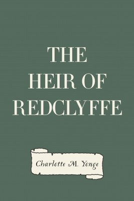 The Heir of Redclyffe by Charlotte M. Yonge from PublishDrive Inc in General Novel category