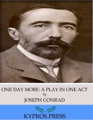 One Day More: A Play in One Act by Joseph Conrad from PublishDrive Inc in General Novel category
