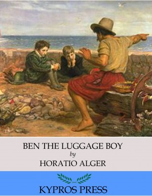 Ben the Luggage Boy by Horatio Alger. from PublishDrive Inc in General Novel category