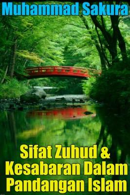 Sifat Zuhud & Kesabaran Dalam Pandangan Islam by Azhari-Karim from PublishDrive Inc in Islam category