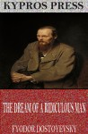 The Dream of a Ridiculous Man by Fyodor Dostoyevsky from  in  category