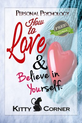 How to Love and Believe in Yourself by Kitty Corner from PublishDrive Inc in Motivation category