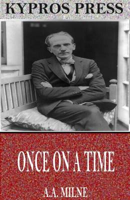 Once on a Time by A.A. Milne from PublishDrive Inc in General Novel category