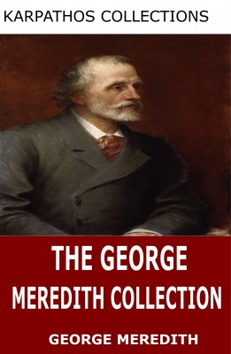 The George Meredith Collection by George Meredith from PublishDrive Inc in History category