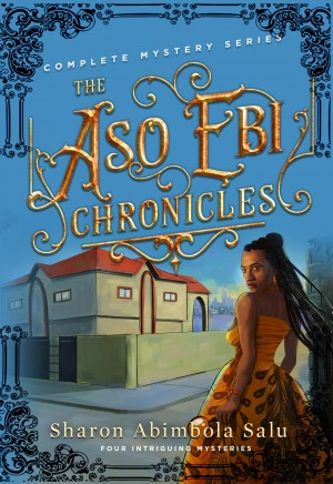 The Aso Ebi Chronicles: Complete Mystery Series by Sharon Abimbola Salu from PublishDrive Inc in General Novel category