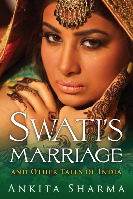 Swatis Marriage and Other Tales of India by Ankita Sharma from PublishDrive Inc in General Novel category