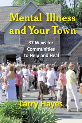 Mental Illness and Your Town by Larry Hayes from PublishDrive Inc in Family & Health category