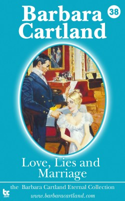 Love Lies and Marriage by Barbara Cartland from PublishDrive Inc in General Novel category