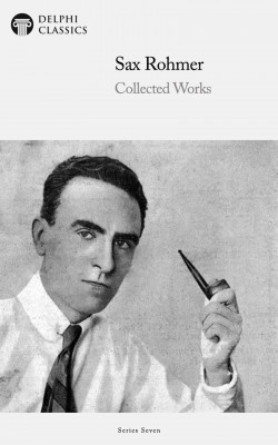 Delphi Collected Works of Sax Rohmer US (Illustrated) by Sax Rohmer from PublishDrive Inc in General Novel category