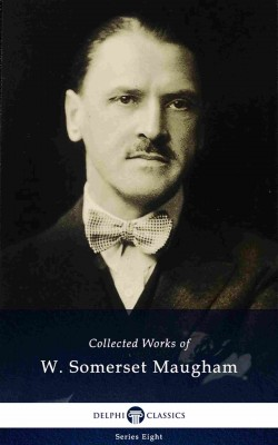 Delphi Collected Works of W. Somerset Maugham (Illustrated) by William Somerset Maugham from PublishDrive Inc in General Novel category