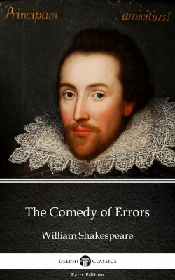 The Comedy of Errors by William Shakespeare (Illustrated) by William Shakespeare from PublishDrive Inc in Classics category