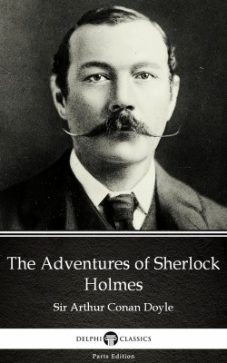 The Adventures of Sherlock Holmes by Sir Arthur Conan Doyle (Illustrated) by Sir Arthur Conan Doyle from PublishDrive Inc in Classics category