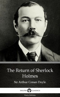 The Return of Sherlock Holmes by Sir Arthur Conan Doyle (Illustrated) by Sir Arthur Conan Doyle from PublishDrive Inc in Classics category